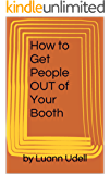 GETTING PEOPLE OUT OF YOUR BOOTH: Create a Craft Show Environment That Lets Your REAL Customers Shop