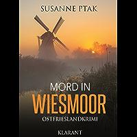 Mord in Wiesmoor. Ostfrieslandkrimi (Dr. Josefine Brenner ermittelt 2) (German Edition)