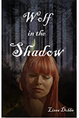 Wolf in the Shadow: The Annals of the Shadow Walkers Kindle Edition