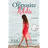 The Opposite of Addie: A Novel (Secrets in the Springs)
