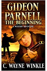 Gideon Parnell: The Beginning: A Western Adventure (A Gideon Parnell Western Book 1) Kindle Edition
