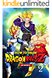 How to Draw Dragonball Z #2: The Step-by-Step Dragon Ball Z Drawing Book (English Edition)