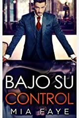 Bajo Su Control: Novela Romántica Contemporánea (Spanish Edition) Kindle Edition
