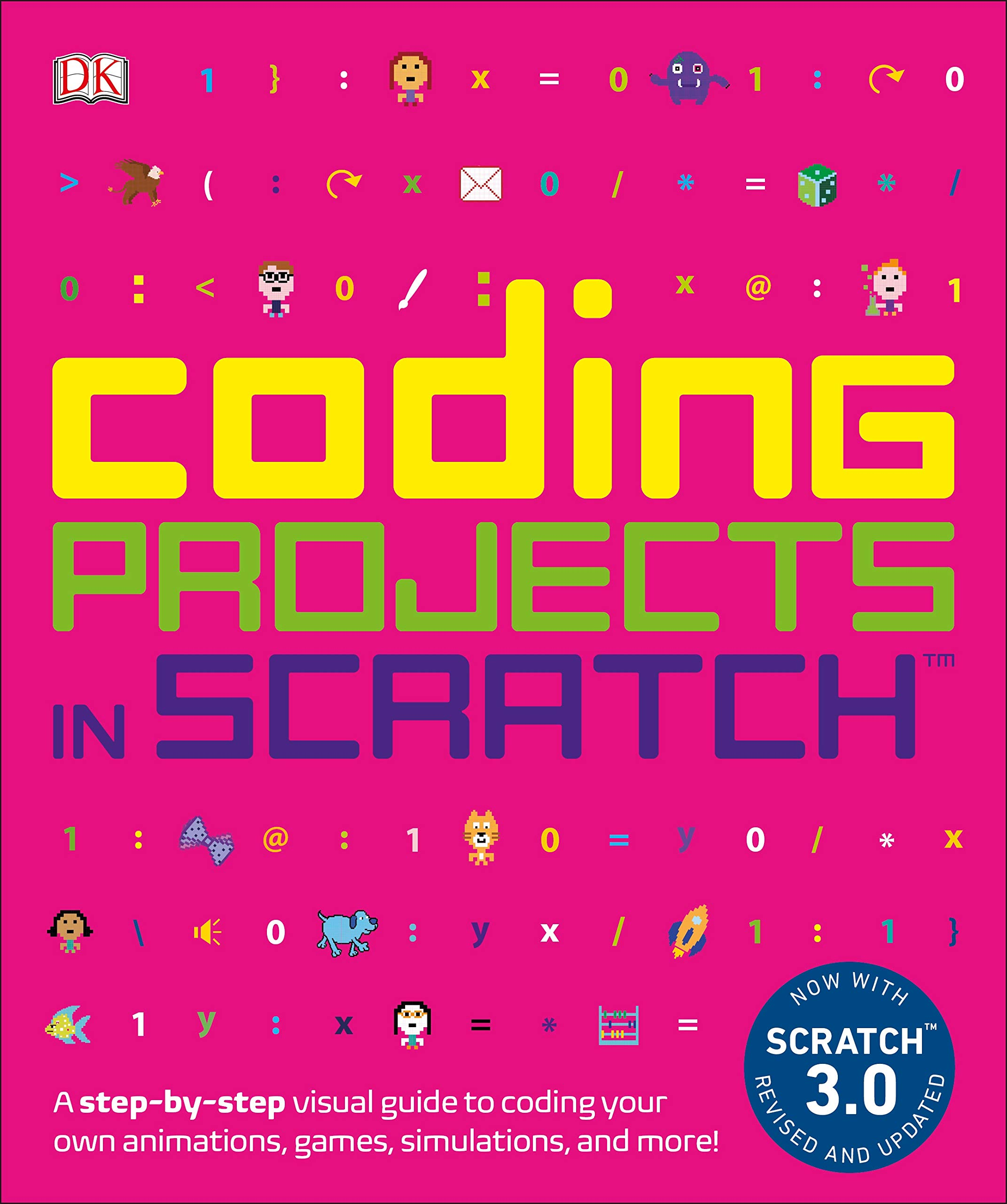 Coding Projects in Scratch: A Step-By-Step Visual Guide to Coding Your Own Animations Games Simulations a (Computer Coding for Kids)