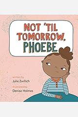 Not 'Til Tomorrow, Phoebe Hardcover