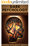 Dark Psychology: The definitive guide to learning how to analyze people, reading body language, learning the art…