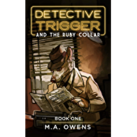 Detective Trigger and the Ruby Collar: Book One
