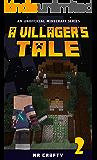 A Villager's Tale 2: Meet the Illagers: An Unofficial Minecraft Novel