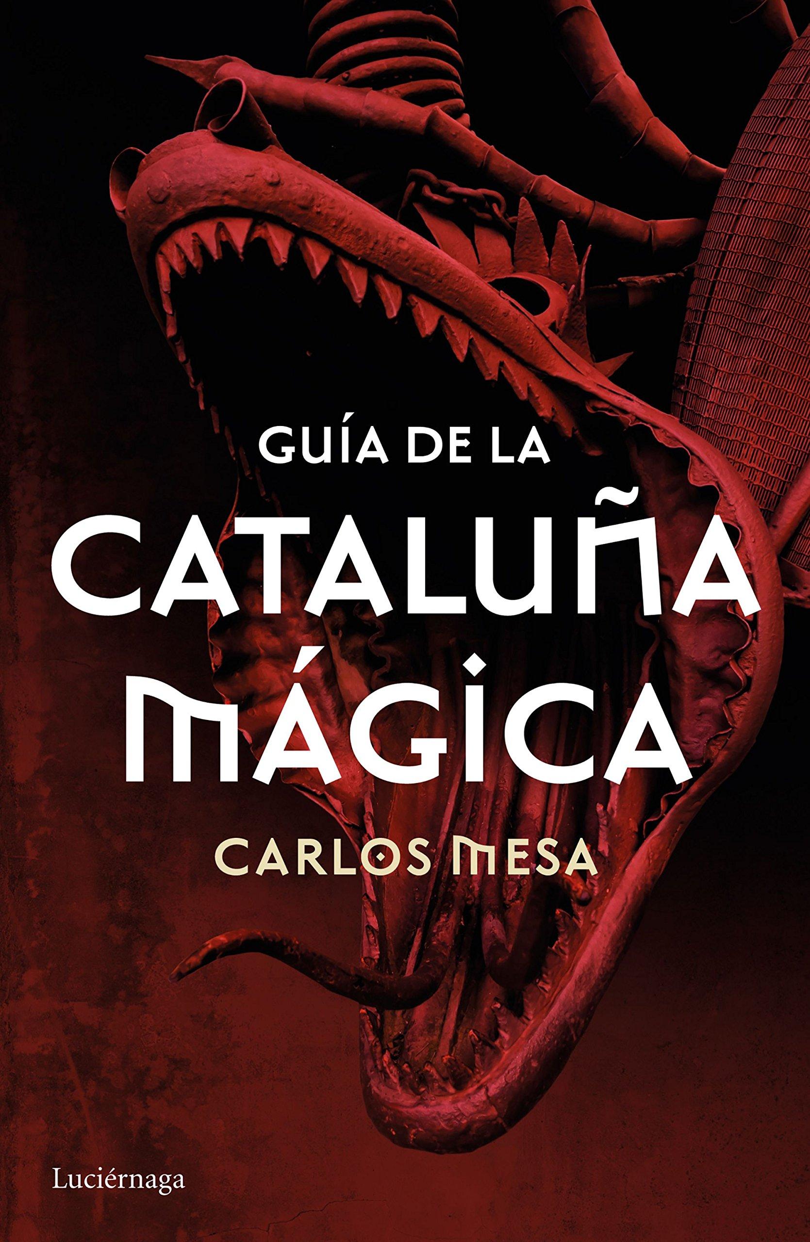 Guía de la Cataluña mágica (Guías mágicas): Amazon.es: Mesa, Carlos: Libros