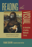 Reading the Visual: An Introduction to Teaching Multimodal Literacy (Language and Literacy Series)