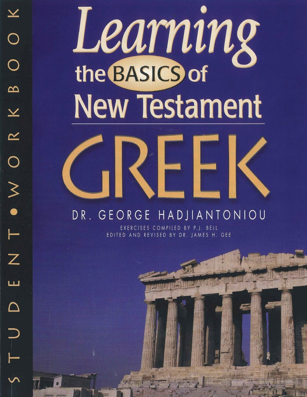 Learning the Basic of New Testament Greek: Student Workbook (Greek Language Study Series) (English and Ancient Greek Edition) by AMG Publishers