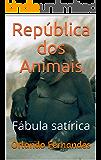 República dos Animais: Fábula satírica