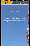 Estudo de viabilidade econômica de empreendimentos imobiliários