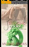 Seducing Sophie (Cuddlesack Tales Book Three 3)