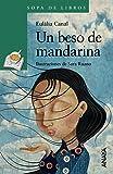 Un beso de mandarina (Literatura Infantil (6-11 Años) - Sopa De Libros)