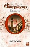 Les Outrepasseurs - tome 3 Le Libérateur (3)