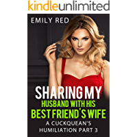 Sharing my Husband with his best friend's wife: A Cuckquean's Humiliation Part 3