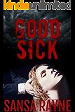 Good Sick: A Dark Psychological Romance