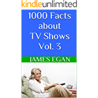 1000 Facts about TV Shows Vol. 3