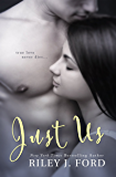 Just Us (Just Series Book 1)