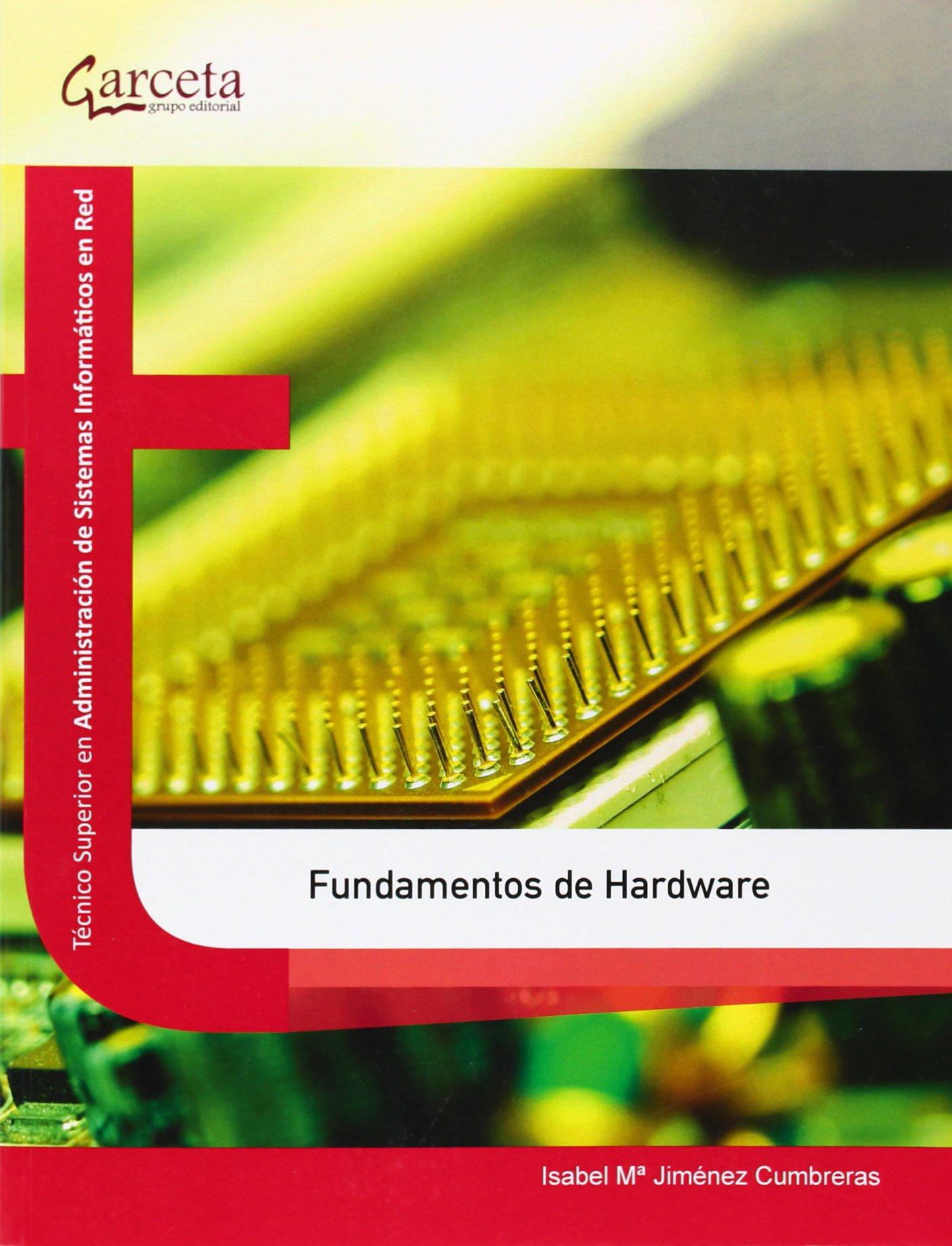 Fundamentos de hardware (Texto (garceta)) Tapa blanda – 8 sep 2013 Isabel Mª Jiménez Cumbreras 8415452608 Computer hardware Mantenimiento y reparación