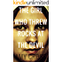 The Girl Who Threw Rocks at the Devil