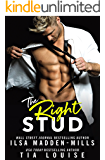 The Right Stud: a sexy romantic comedy