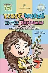 First Words for Little Explorers: Primeras Palabras para Pequeños Exploradores (The Adventures of Pili) Kindle Edition