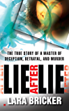 Lie After Lie: The True Story of A Master of Deception, Betrayal, and Murder