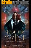 Ride The Wave: A Reverse Harem Dragon Fantasy (Her Elemental Dragons Book 4)