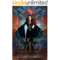 Ride The Wave: A Reverse Harem Dragon Fantasy (Her Elemental Dragons Book 4)