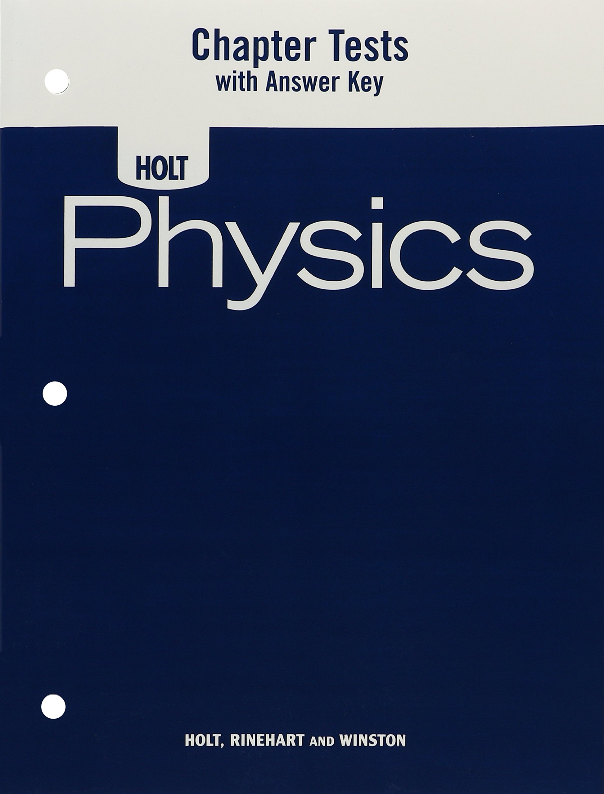 Physics: Chapter Tests with Answer Key: Holt: 9780030368370