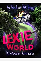 Lexie World (The Three Lost Kids Book 1) Kindle Edition