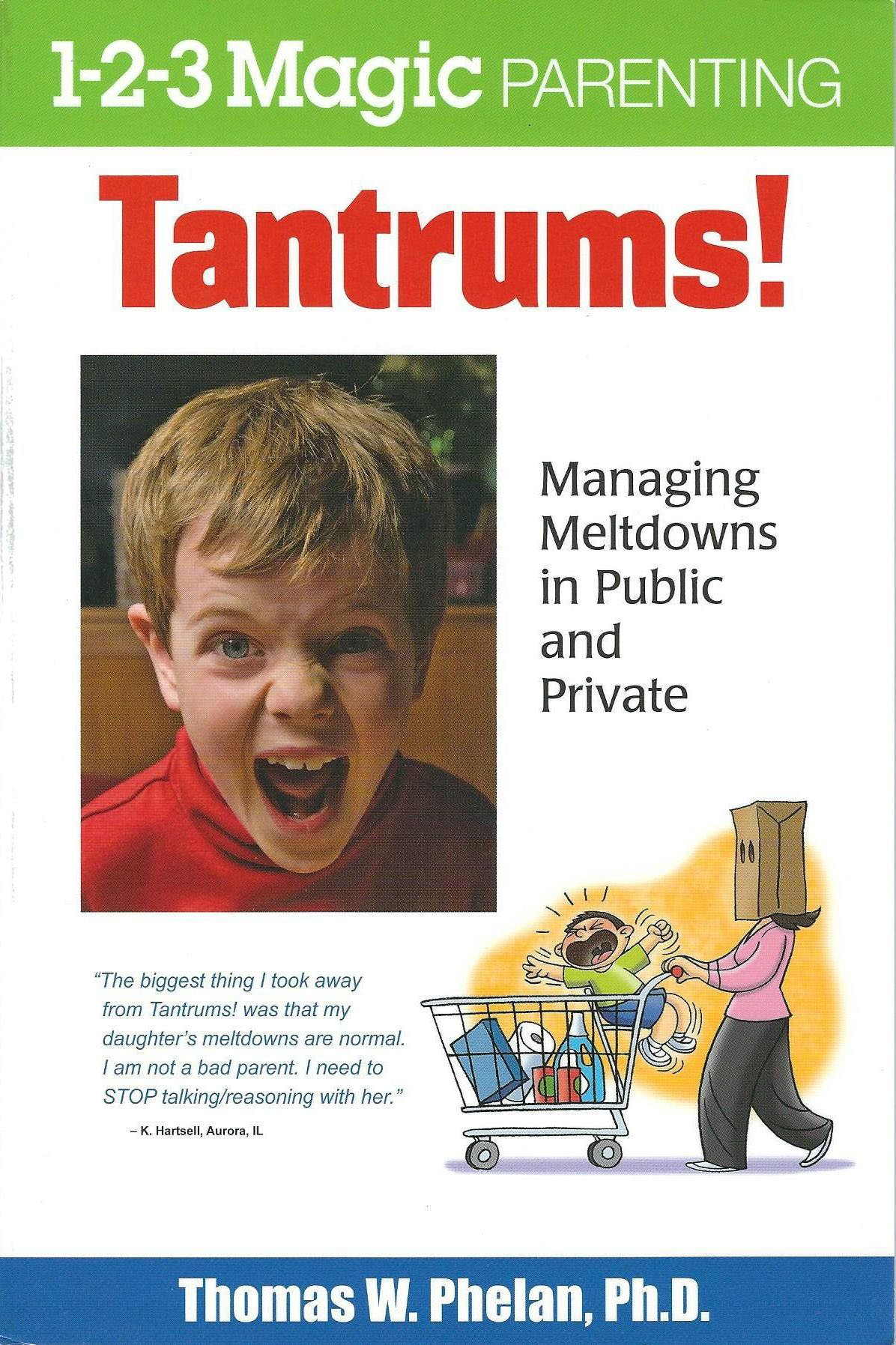 Managing Meltdowns in Public and Private (1-2-3 Magic Parenting): Thomas W.  Phelan: 9781889140698: Amazon.com: Books