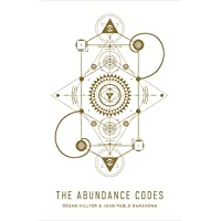 The Abundance Codes: Fifty-Two Codes to Unlock Abundance in Every Area of Your Life