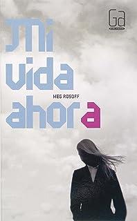 Mi Vida Ahora/ My Life Now (Gran Angular) (Spanish Edition)
