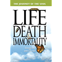 The Journey of the Soul: Life, Death,and Immortality