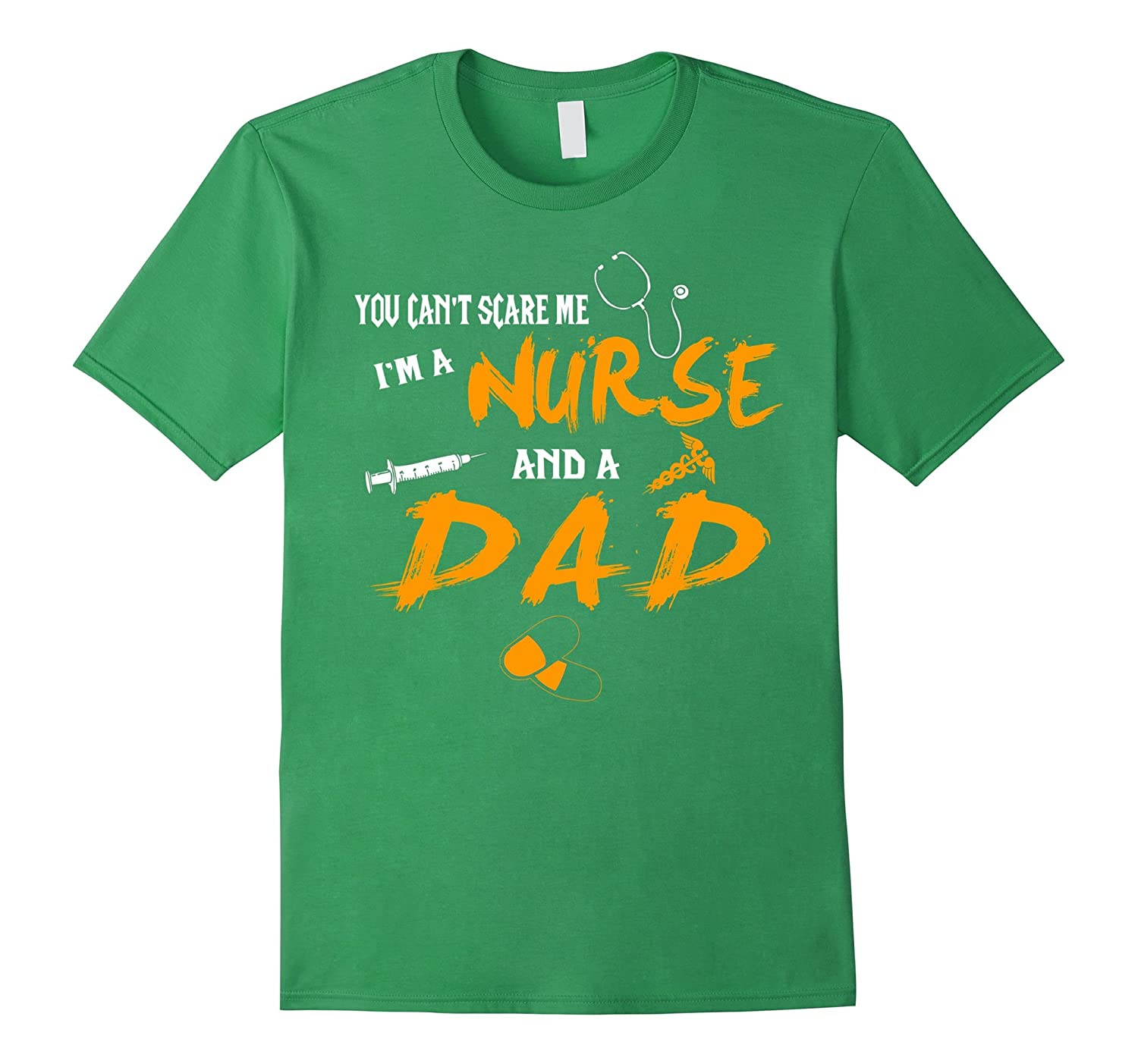 Can't Scare Me I'm A Nurse And A Dad