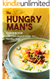 The Hungry Man's Cookbook: Hearty Main Meals for Hungry Men
