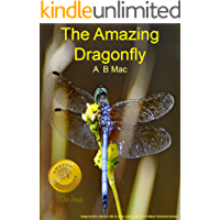 The Amazing Dragonfly (Amazing Facts About Insects Book 2)