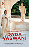 Conversations with Dada Vaswani: A Perfect Disciple, A Reluctant Master