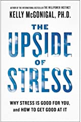 The Upside of Stress: Why Stress Is Good for You, and How to Get Good at It Paperback
