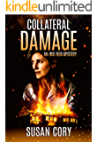 Collateral Damage: An Iris Reid Mystery