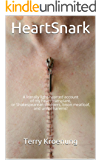 HeartSnark: A literally light-hearted account of my heart transplant, or Shakespearean strippers, bison meatloaf, and…