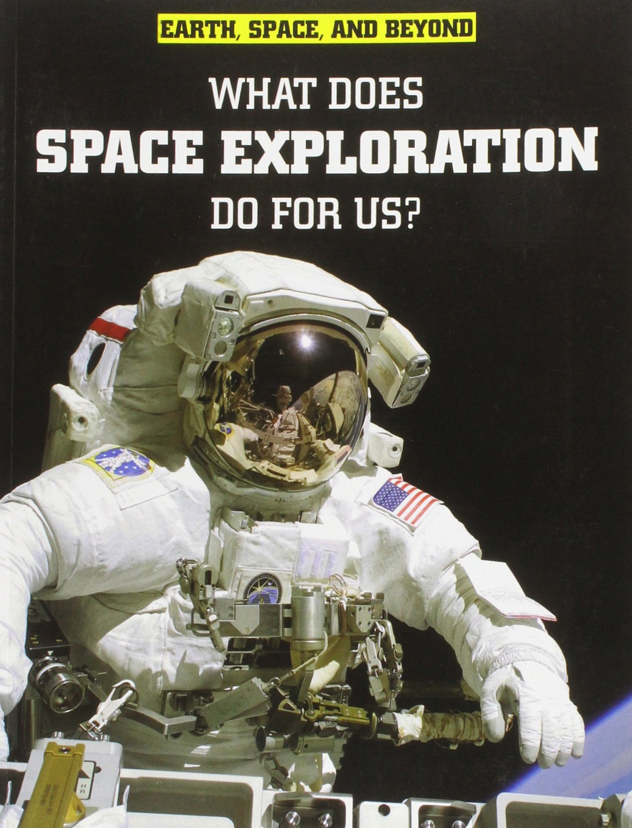 Download What Does Space Exploration Do for Us? (Raintree Freestyle: Earth, Space, and Beyond) pdf