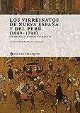 Los virreinatos de Nueva España y del Perú (1680-1740): Un balance historiográfico (Collection de la Casa de Velázquez nº 172)