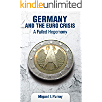 Germany and the Euro Crisis: A Failed Hegemony