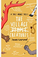 The Village Creatures: A Tale About Tails Kindle Edition