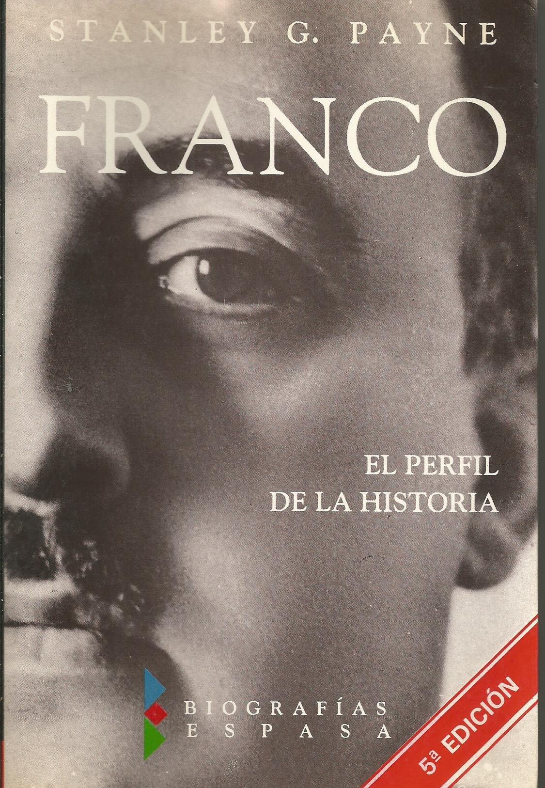 FRANCO. El perfil de la historia: Amazon.es: Payne, Stanley G.: Libros