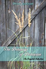 The Delaneys of Delaware: The Complete Collection Kindle Edition